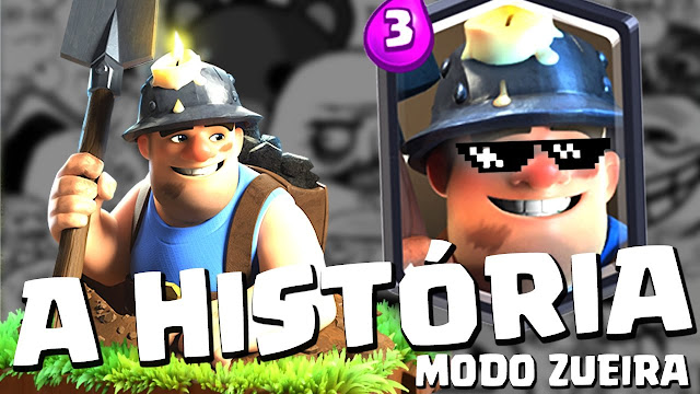 História do Mineiro - Clash Royale