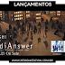 LANÇAMENTOS - FIND THE ANSWER - VEM CONFERIR O SPOT!