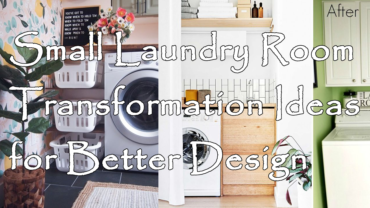 5 Small Laundry Room Transformation Ideas for Better Design