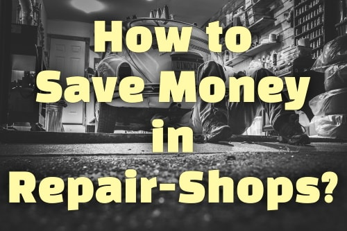 Saving money in repair shops