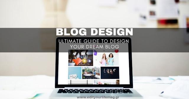Blog design: O απόλυτος οδηγός για να φτιάξεις το blog που ονειρεύεσαι + FREEBIES