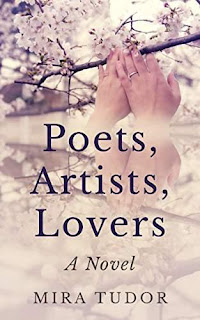 Poets, Artists, Lovers: A Novel - upmarket women's fiction by Mira Tudor