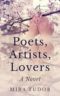 Poets, Artists, Lovers: A Novel - upmarket women's fiction by Mira Tudor