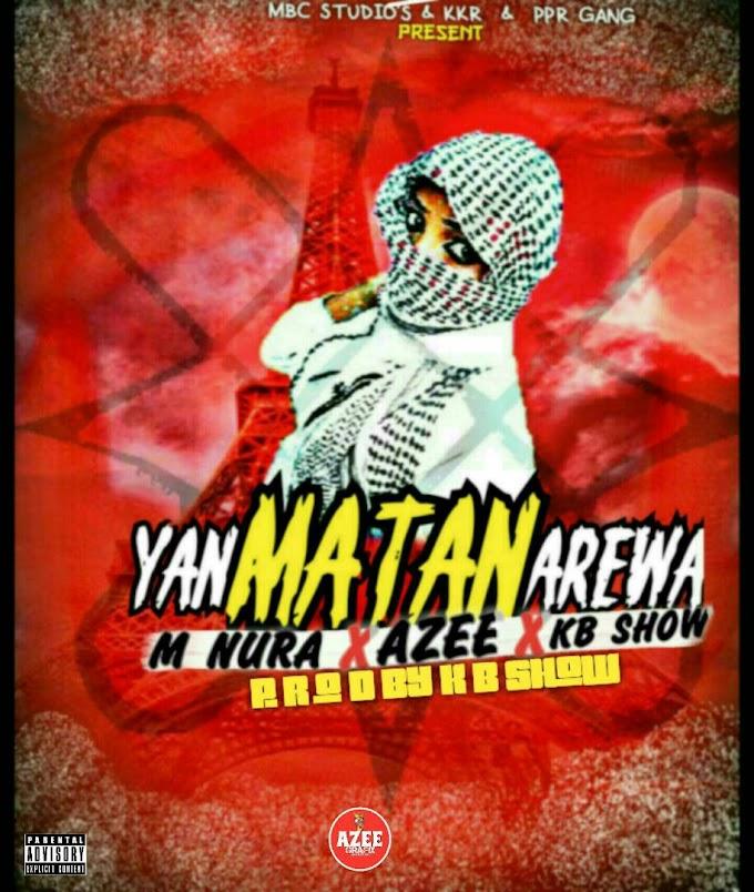 Yan Matan Arewa |  M Nura X Azee  X Kb show