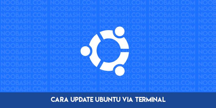 Cara Menginstall Update Ubuntu & Linux Mint via Terminal