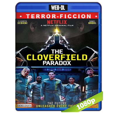 The Cloverfield Paradox (2018) WEB-DL Full 1080p Audio Trial Latino-Castellano-Ingles 5.1