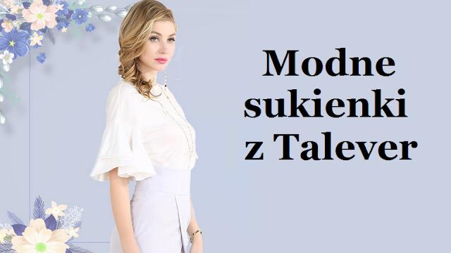 Modne sukienki z Talever