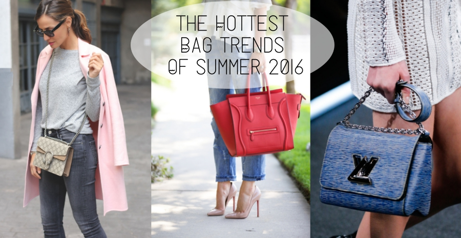 The Hottest Bag Trends Of Summer 2016