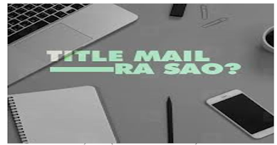 Viết tiêu đề email marketing như thế nào