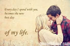quotes on life and best girlfriend: every day i spend with you