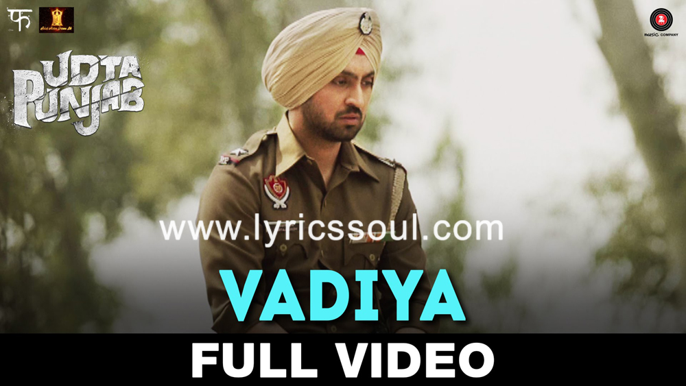 The Vadiya lyrics from 'Udta Punjab', The song has been sung by Amit Trivedi, , . featuring Shahid Kapoor, Alia Bhatt, Diljit Dosanjh, Kareena Kapoor. The music has been composed by Amit Trivedi, , . The lyrics of Vadiya has been penned by Shellee