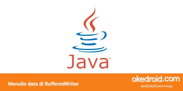 Belajar Cara Menulis Mengisi isi Data File TXT dengan BufferedWriter FileWriter di Java