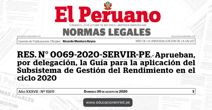 RES. N° 0069-2020-SERVIR-PE.- Aprueban, por delegación, la Guía para la aplicación del Subsistema de Gestión del Rendimiento en el ciclo 2020