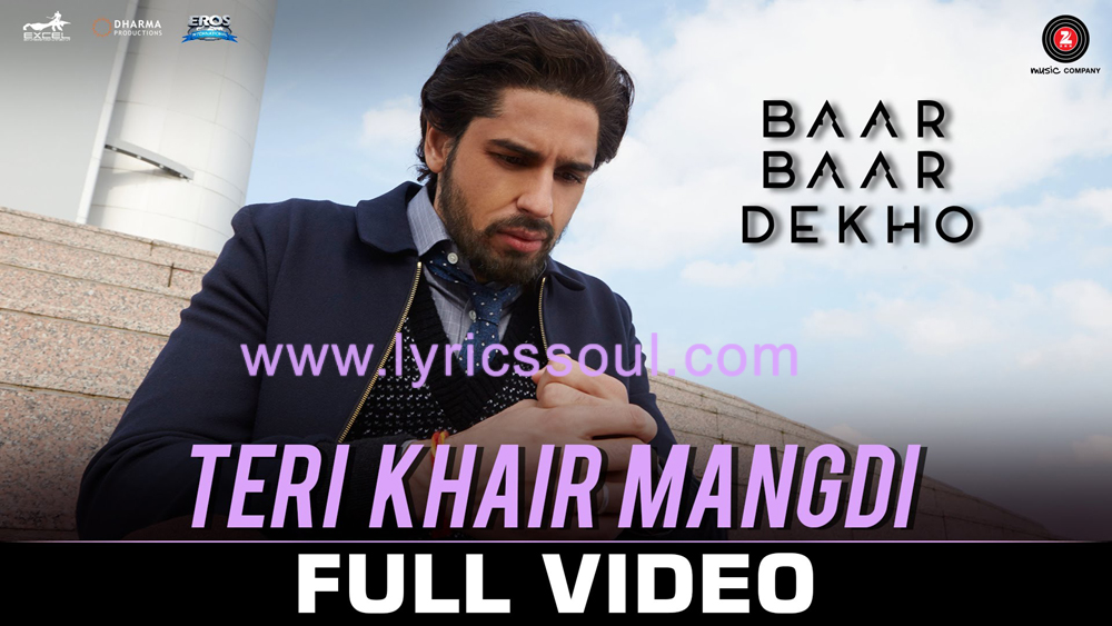 The Teri Khair Mangdi lyrics from 'Baar Baar Dekho', The song has been sung by Bilal Saeed, , . featuring Sidharth Malhotra, Katrina Kaif, , . The music has been composed by Bilal Saeed, , . The lyrics of Teri Khair Mangdi has been penned by Bilal Saeed, Kumaar