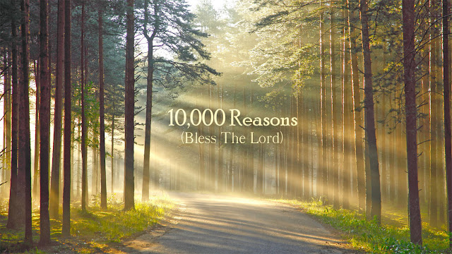 10,000 Reasons Bless The Lord Hallelujah