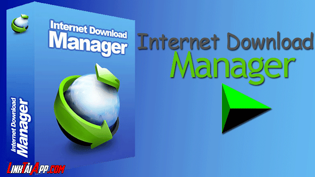 Link Tai App IDM ( Internet Download Manager Free Download )