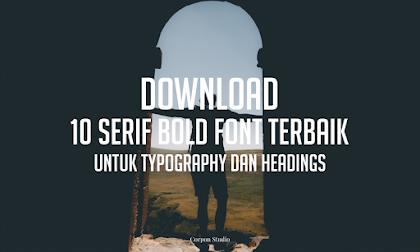 10 Serif Bold Font Terbaik Untuk Typography dan Headings