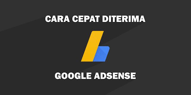 Cara Cepat Agar Diterima Google Adsense
