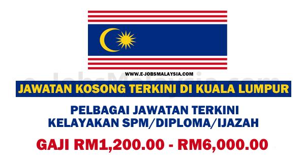 Pengambilan Jawatan Kosong Terkini Di Kuala Lumpur