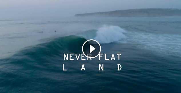 Never Flat Land - Ericeira Surf