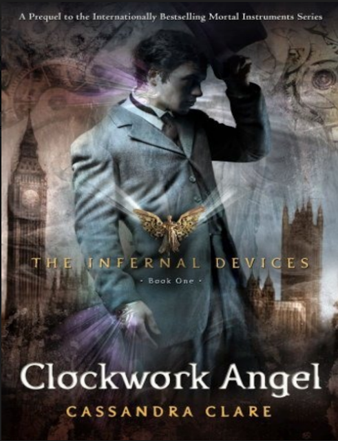 THE INFERNAL DEVICES BOOK ONE CLOCKWORK ANGEL CASSANDRA CLARE