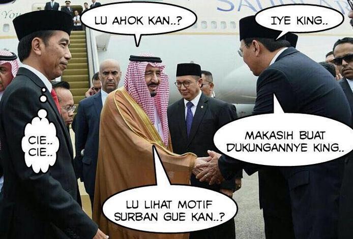 Meme Lucu Raja Salman Arab Saudi Bersalaman Dengan Ahok