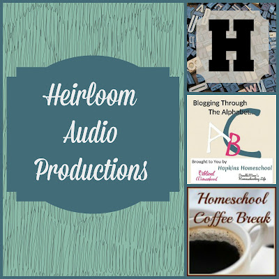 Heirloom Audio Productions (Blogging Through the Alphabet) on Homeschool Coffee Break @ kympossibleblog.blogspot.com