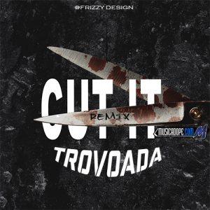 Trovoada - Cut It (Freestyle) [EXPLICITO]