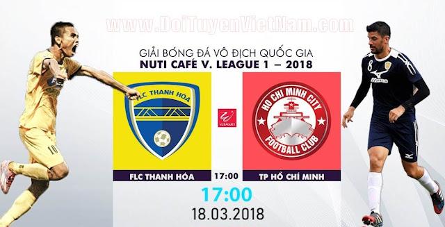 TRỰC TIẾP | FLC Thanh Hóa vs TP Hồ Chí Minh | VÒNG 2 NUTI CAFE V LEAGUE 2018