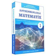 Antrenmanlarla Matematik 1.Birinci Kitap (Matematiği Öğrenmeye Yeni Karar Verenler)
