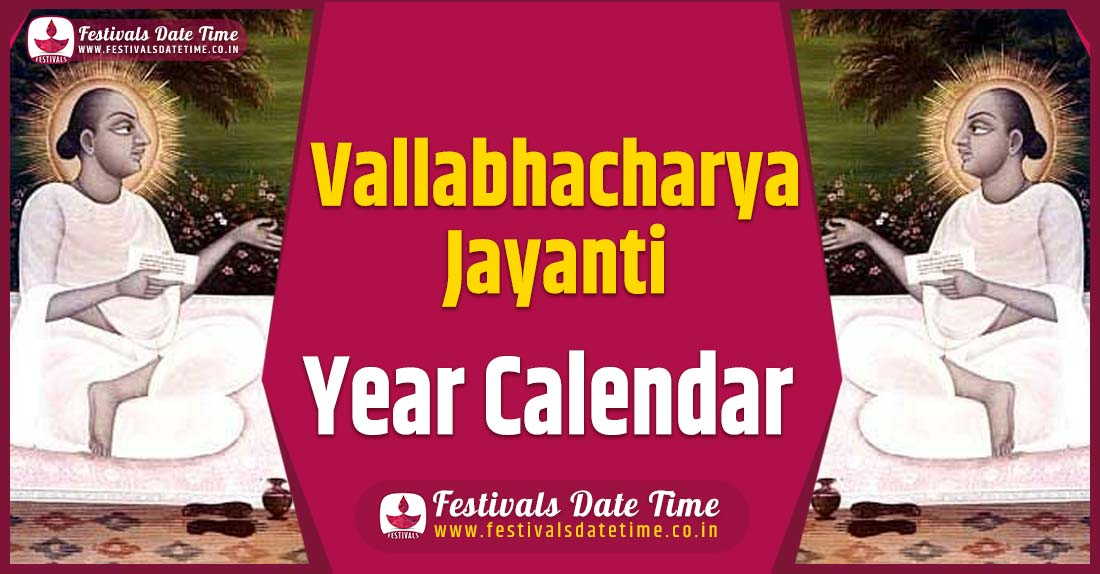 Vallabhacharya Jayanti Year Calendar, Vallabhacharya Jayanti Calendar