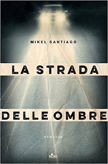 La strada delle ombre - Mikel Santiago