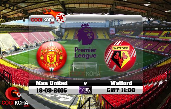 مشاهدة مباراة واتفورد ومانشستر يونايتد اليوم 18-9-2016 في الدوري الإنجليزي