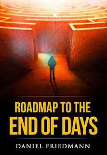 Roadmap to the End of Days - a thought-provoking book by Daniel Friedmann