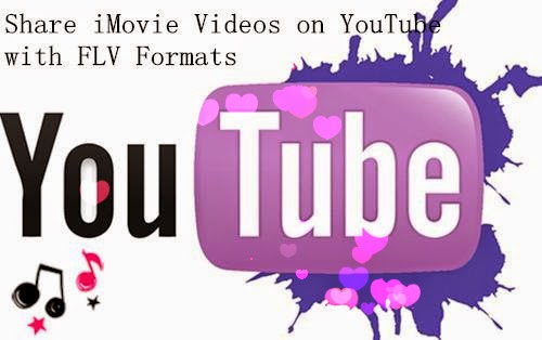 Export iMovie Videos to FLV for YouTube-Media Entertainment