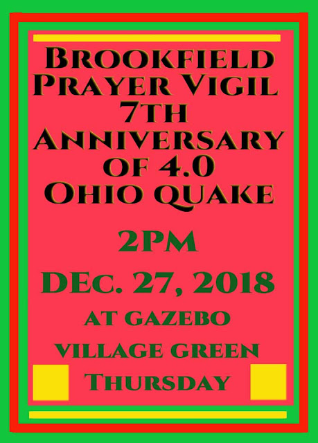 December 27, 2018 at 2 PM – 3:30 PM Brookfield Prayer Vigil: 7th Anniversary of 4.0 Ohio Earthquake induced by fracking waste injection well