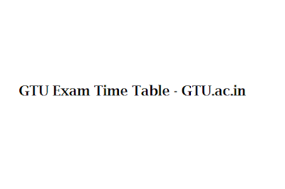 GTU Exam Time Table 2016
