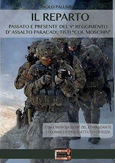 Il Reparto - Passato E Presente Del 9º Reggimento D'Assalto Paracadutisti Col Moschin PDF