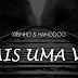 StreetMuzik Apresenta Xibinho & Hangdog - Mais Uma Vez [Download Track]