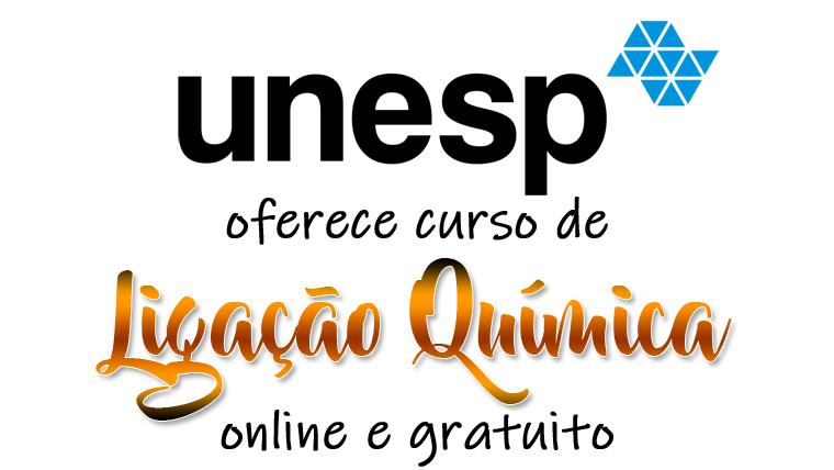 UNESP oferece curso de Ligação Química online e gratuito