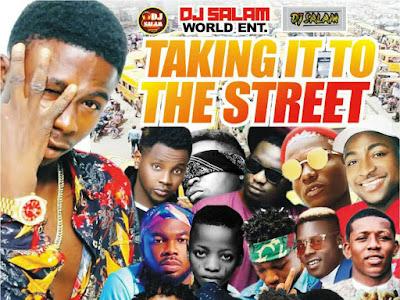 [MIXTAPE]: Dj Salam - Taking It To The Street Mix   @iam_djsalam