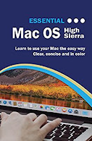 Essential MacOS: High Sierra Edition (Computer Essentials Book 1)