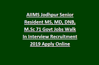 AIIMS Jodhpur Senior Resident 71 Govt Jobs Walk In Interview Recruitment 2019 Apply Online