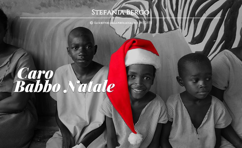 Caro Babbo Natale, racconto di Stefania Bergo - Racconto, Inedito