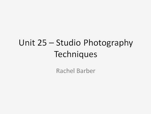 Unit 25 - Studio Photography Techniques