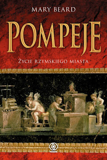 Pompeje. Życie rzymskiego miasta - Mary Winifred Beard