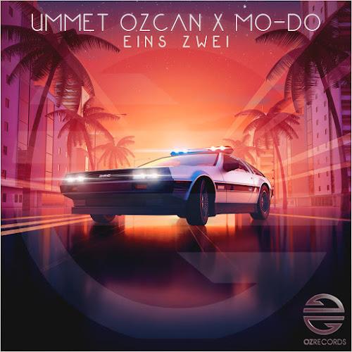 Ummet Ozcan x Mo-Do - Eins Zwei (Extended Mix)