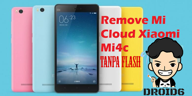 Reset Mi Cloud Redmi Mi4C Tanpa Flash