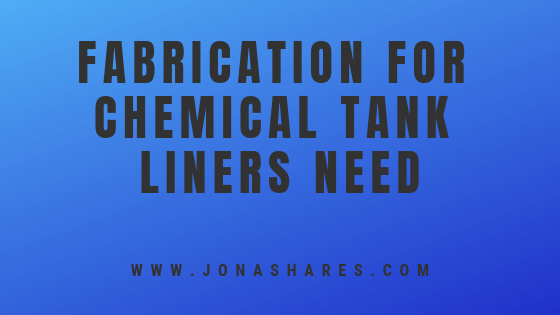 Fabrication for Chemical Tank Liners need