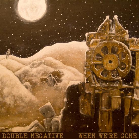 Double Negative stream new album 'When We're Gone'